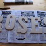 I bought small wooden letters and spelled out roses